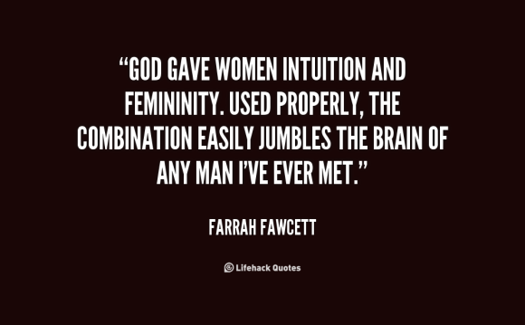 quote-Farrah-Fawcett-god-gave-women-intuition-and-femininity-used-14205